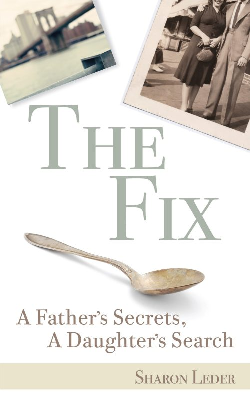 The Fix: A Father's Secrets, A Daughter's Search