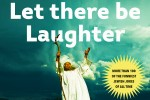 """Let There Be Laughter: A Treasury of Great Jewish Humor and What It All Means"" by Michael Krasny"
