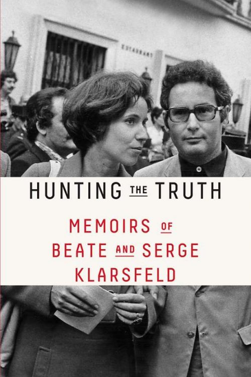 Hunting the Truth: Memoirs of Beate and Serge Klarsfeld by Beate and Serge Klarsfeld