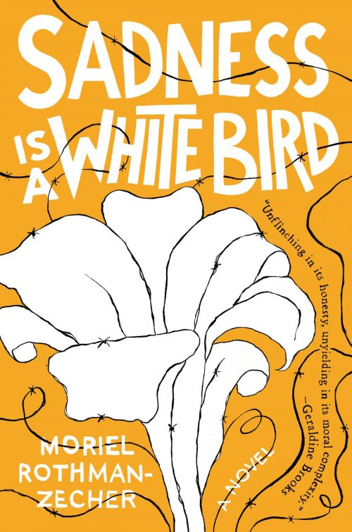 """Sadness is a White Bird"" by Moriel Rothman-Zecher"