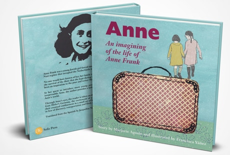 Anne: An imagining of the life of Anne Frank  by Marjorie Agosin (Solis Press)