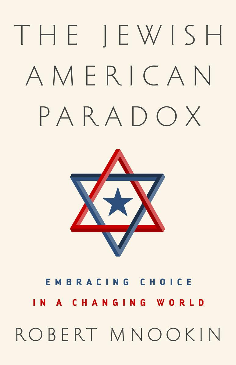 """The Jewish American Paradox"" by Robert Mnookin"