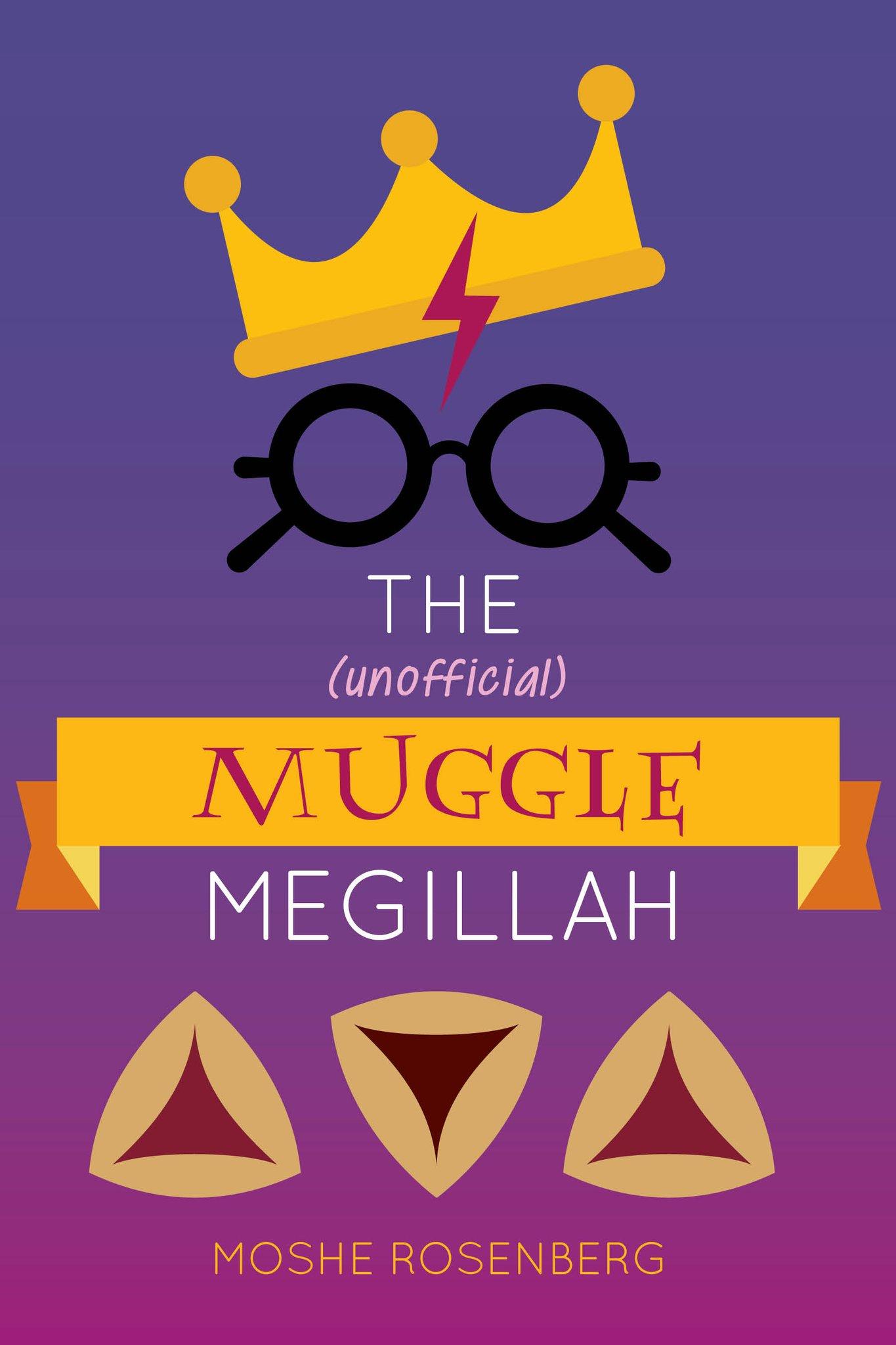 The Unofficial Muggle Megillah by Moshe Rosenberg
