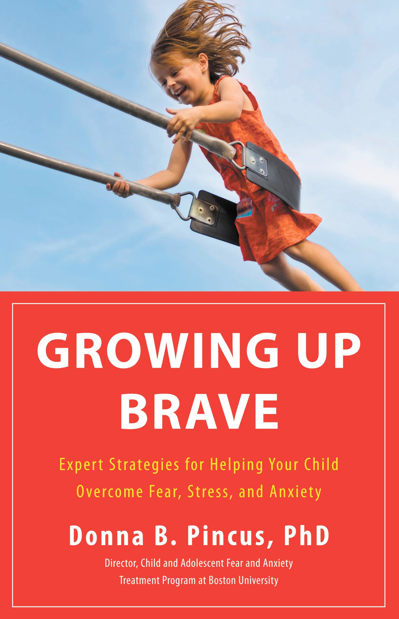 Growing up Brave by Donna Pincus, Ph.D
