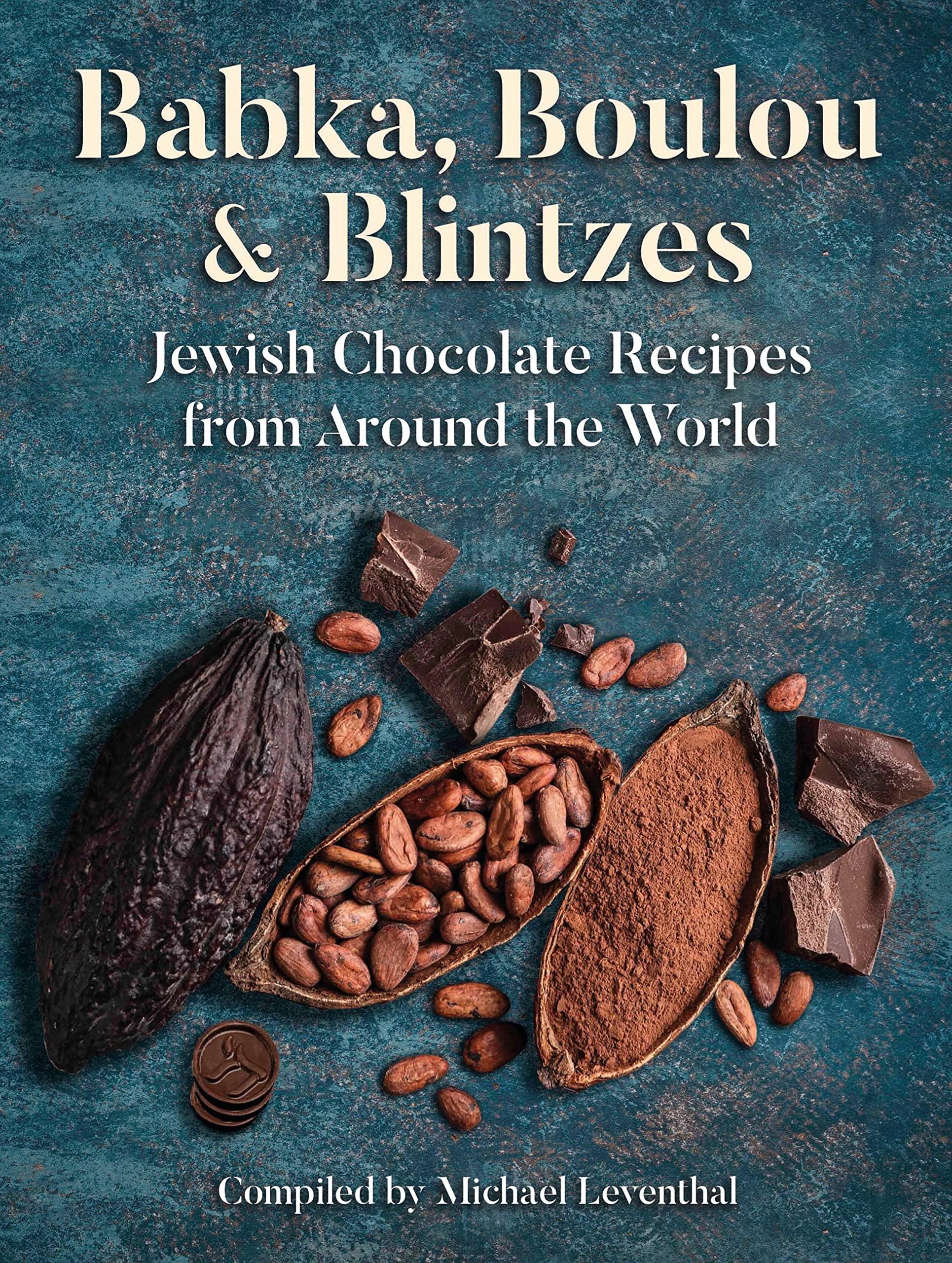 Babka, Boulou & Blintzes: Jewish Chocolate Recipes from Around the World